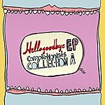 Hellogoodbye EP Completionists Collection A