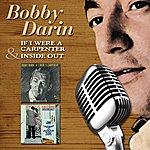 Bobby Darin If I Were A Carpenter/Inside Out