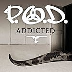 P.O.D. Addicted (Single)