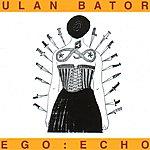 Ulanbator Ego Echo