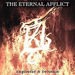 The Eternal Afflict Euphoric & Demonic