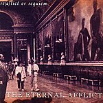 The Eternal Afflict Re(a)lict Or Requiem