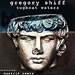 Gregory Shiff Tugboat Waters (4-Track Maxi-Single)
