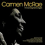 Carmen McRae I'm Coming Home Again