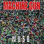 Machine Gun Machine Gun: Live On WUSB