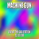 Machine Gun Machine Gun: Live At The Gas Station - 12/3/88