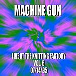 Machine Gun Machine Gun: Live at the Knitting Factory, No.6 - 7/14/95