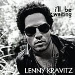 Lenny Kravitz I'll Be Waiting (Single)