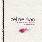 Celine Dion Et S'il N'en Restait Qu'une (Single)