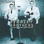 The Stanley Brothers The Complete Columbia Stanley Brothers