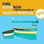 Roberto Menescal Pure Bossa Nova