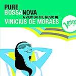 Vinícius De Moraes Pure Bossa Nova