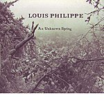 Louis Philippe An Unknown Spring