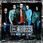3 Doors Down It's Not My Time (Single)