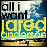 Jared Anderson All I Want (Single)