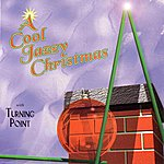Turning Point A Cool Jazzy Christmas