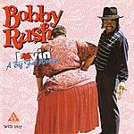 Bobby Rush Lovin' A Big Fat Woman