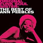 Ann Peebles Original Funk Soul Sister: The Best Of Ann Peebles
