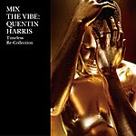 Quentin Harris Mix The Vibe:  Timeless Re-Collection