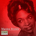 Maxine Brown Hits Anthology