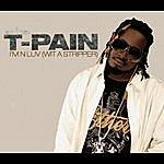 T-Pain I'm N Luv (Wit A Stripper) 2 (Tha Remix) (Single) (Edited)