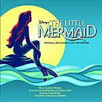 Alan Menken The Little Mermaid: Original Broadway Cast Recording