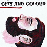 City and Colour Bring Me Your Love
