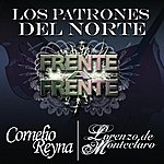 Cornelio Reyna Frente A Frente 'Los Patrones Del Norte'