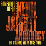 Keith Jarrett Somewhere Before: The Keith Jarrett Anthology - The Atlantic Years 1968-1975