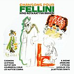 Nino Rota Chansons Pour Fellini: Music From The Original Motion Pictures