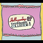 Hellogoodbye EP Completionists, Collection A