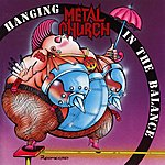 Metal Church Hanging In The Balance