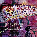 Slyde Everyone's Entitled To Our Opinion