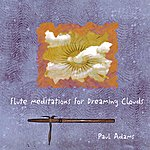 Paul Adams Flute Meditations For Dreaming Clouds
