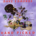Dave Edmunds Hand Picked: Musical Fantasies