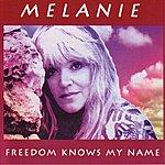 Melanie Freedom Knows My Name