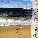 Andy Pratt Another World