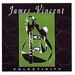 James Vincent Eclecticity