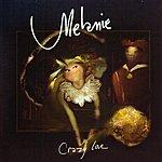 Melanie Crazy Love