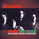 Unicorn Shed No Tear: The Shed Studio Sessions