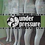 Under Pressure The Works 1.0