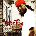 Pastor Troy Attitude Adjuster (Parental Advisory)