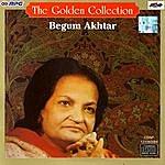 Begum Akhtar The Golden Collection: Begum Akhtar