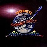 Under Pressure Forward Thrust