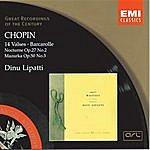 Dinu Lipatti 14 Waltzes/Barcarolle/Nocturne in D Flat/Mazurka in C Sharp Minor
