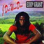 Eddy Grant I Don't Wanna Dance (Single)