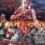 Cannibal Corpse Eaten Back To Life (Parental Advisory)