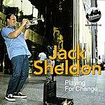 Jack Sheldon Playing For Change