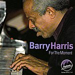 Barry Harris For The Moment