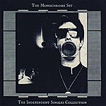 The Monochrome Set The Independent Singles Collection